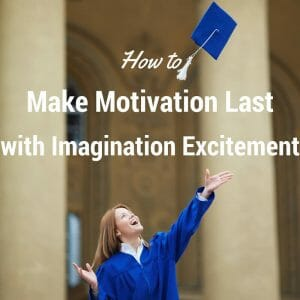 How to Make Motivation Last